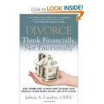 Divorce: Think Financially not Emotionally
